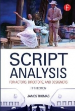 Thomas, James Script Analysis for Actors, Directors, and Designers