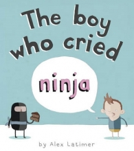 Latimer, Alex Boy Who Cried Ninja