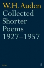 W. H. Auden Collected Shorter Poems 1927-1957