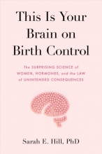 Sarah Hill This Is Your Brain on Birth Control (MR-EXP)