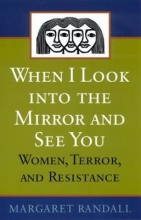 Randall, Margaret When I Look Into the Mirror and See You