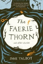 Talbot, Jane Faerie Thorn and other stories