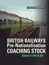 Hugh Longworth British Railways Pre-Nationalisation Coaching Stock Volume 2 LMS & SR