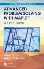 William P. (U.S. Naval Post Graduate School) Fox,   William C. Bauldry Advanced Problem Solving with Maple