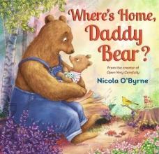 O`Byrne, Nicola Where`s Home, Daddy Bear?