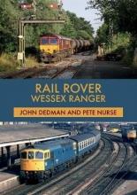 John Dedman,   Pete Nurse Rail Rover: Wessex Ranger
