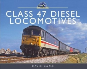 David Cable Class 47 Diesel Locomotives