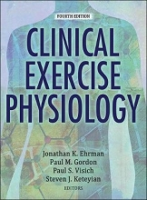 Jonathan K. Ehrman,   Paul Gordon,   Paul S. Visich,   Steven J. Keteyian Clinical Exercise Physiology 4th Edition with Web Resource
