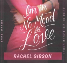 Gibson, Rachel I`m in No Mood for Love