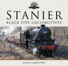 Keith Langston Stanier: Black Five Locomotives