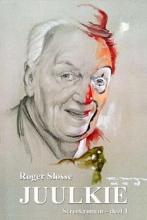 Slosse, Roger Juulkie / deel 1