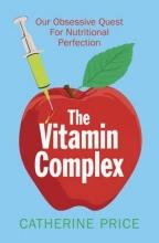 Catherine Price The Vitamin Complex