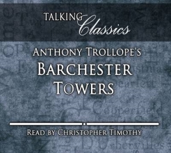 Trollope, Anthony Anthony Trollope`s Barchester Towers