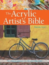 Marylin Scott The Acrylic Artist`s Bible