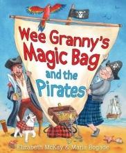 McKay, Elizabeth Wee Granny`s Magic Bag and the Pirates