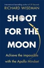 Richard,Wiseman Shoot for the Moon