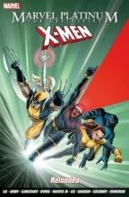 Lee, Stan Marvel Platinum: The Definitive X-Men Reloaded
