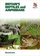 Howard Inns,   Chris Packham Britain`s Reptiles and Amphibians