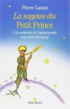 Lassus, Pierre La sagesse du Petit Prince