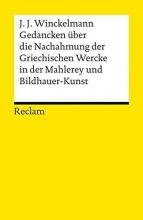 Winckelmann, Johann Joachim,   Kunze, Max Gedancken über die Nachahmung der Griechischen Wercke in der Mahlerey und Bildhauer-Kunst. Sendschreiben. Erläuterung