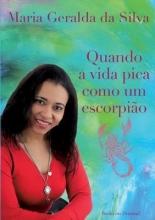 Silva, Maria Geralda da Quando a vida pica como um escorpião