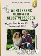 Wohlleben, Miriam Wohllebens Anleitung für Selbstversorger