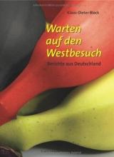 Block, Klaus-Dieter Warten auf den Westbesuch