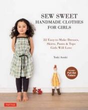 Yuki Araki Sew Sweet Handmade Clothes for Girls