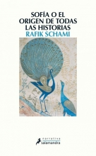 Schami, Rafik Sofía o el origen de todas las historias Sophia or the Origin of all Stories
