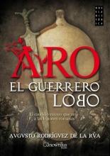 de la Rúa, Augusto Rodríguez Aro, el guerrero lobo
