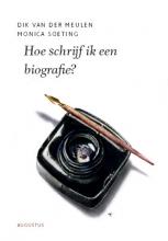 Monica Soeting Dik van der Meulen, Hoe schrijf ik een biografie?