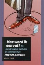 Joep P.M. Schrijvers , Hoe word ik een rat?