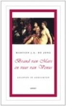 Martien J.G. de Jong Geloven in gedichten Brand van Mars en vuur van Venus