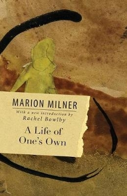Marion Milner,A Life of One`s Own