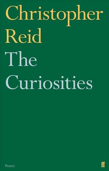 Christopher Reid,The Curiosities