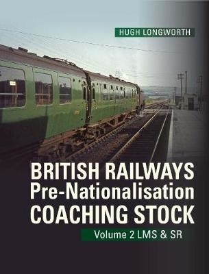 Hugh Longworth,British Railways Pre-Nationalisation Coaching Stock Volume 2 LMS & SR