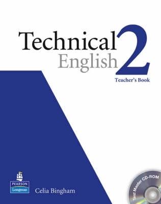 Bingham, Celia,   Bonamy, David,Technical English Level 2 Teachers Book/Test Master CD-Rom Pack