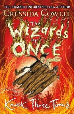 Cressida Cowell,The Wizards of Once: Knock Three Times
