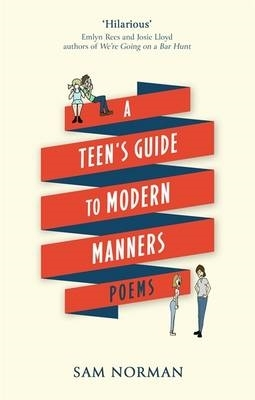 Sam Norman,A Teen`s Guide to Modern Manners