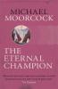 Michael Moorcock, The Eternal Champion