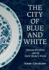 Anne (University of Warwick) Gerritsen, The City of Blue and White