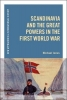 Jonas, Michael, Scandinavia and the Great Powers in the First World War