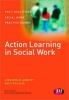 , Action Learning in Social Work