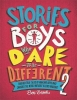 Brooks Ben, Stories for Boys Who Dare to Be Different 2