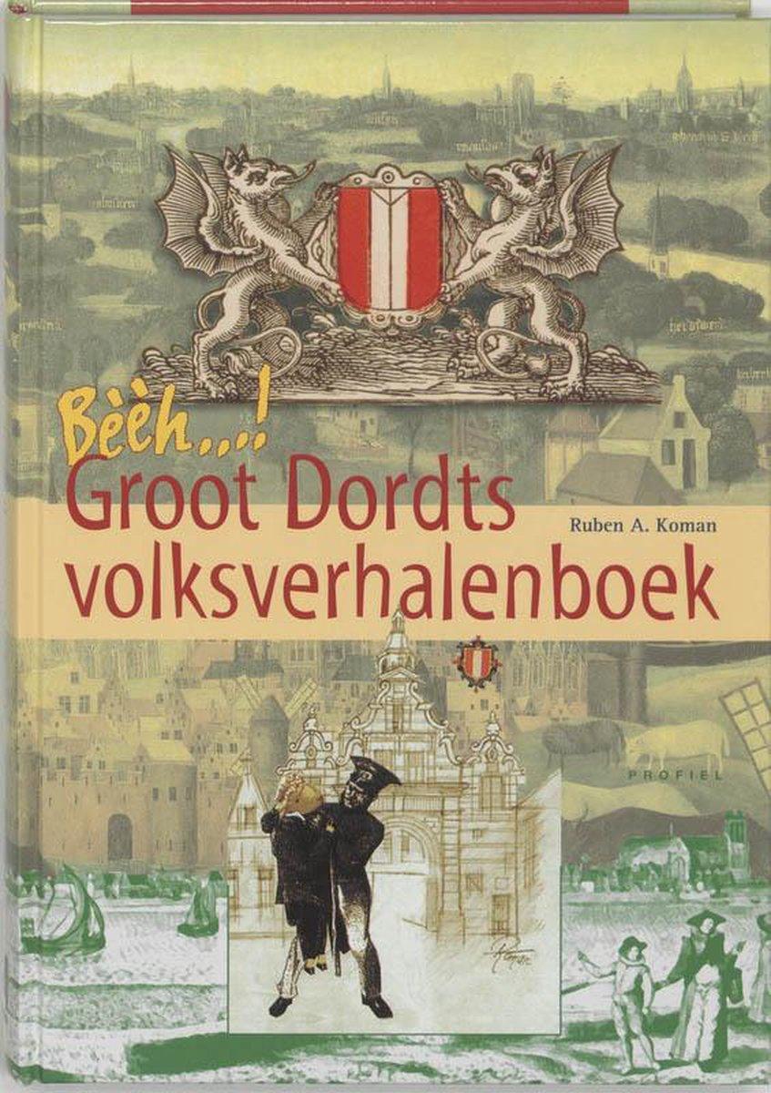 R.A. Koman,Bèèèh, Groot Dordts Volksverhalenboek