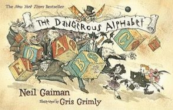Gaiman, Neil The Dangerous Alphabet
