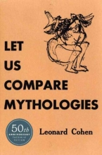 Cohen, Leonard Let Us Compare Mythologies