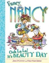 O`Connor, Jane Fancy Nancy Ooh La La! It`s Beauty Day