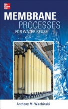 Wachinski, Anthony M. Membrane Processes for Water Reuse