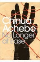 Achebe, Chinua No Longer at Ease